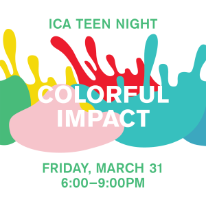 Teen Night: Colorful Impact