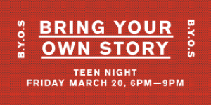 Teen Night: Bring Your Own Story