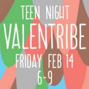 Teen Night: Valentine's Day
